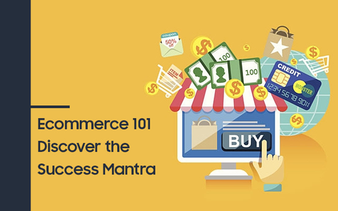 Ecommerce 101 Discover the Success Mantra