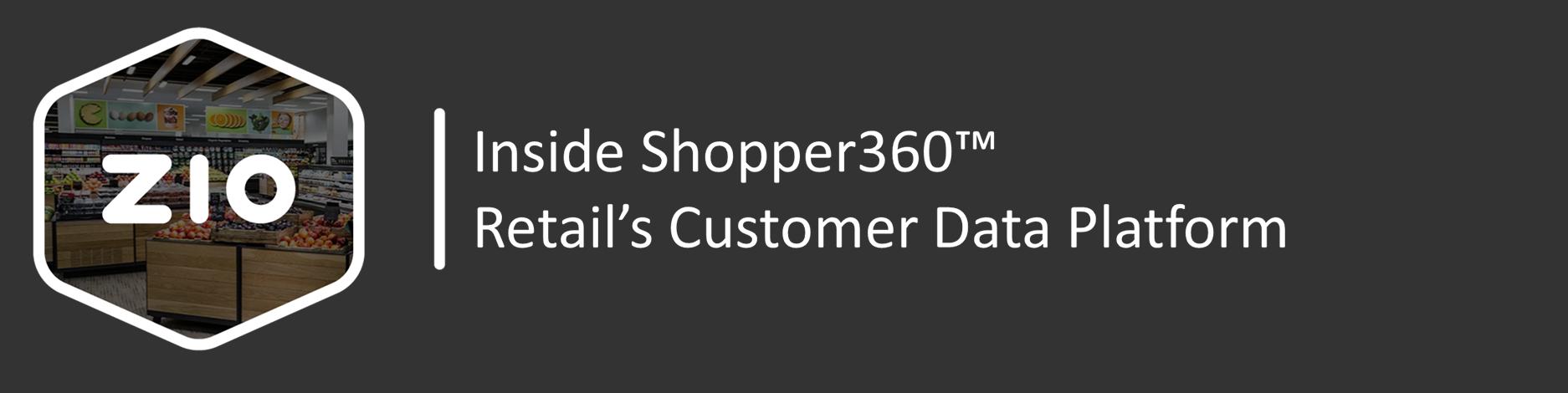 SHOPPER360 - Retail's Customer Data Platform